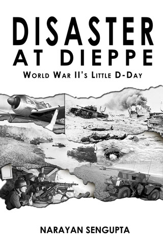 Disaster at Dieppe - World War II's Little D-Day